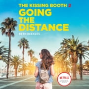 The Kissing Booth #2: Going the Distance audiobook by Beth Reekles
