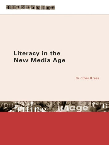 Literacy in the New Media Age ebook by Gunther Kress