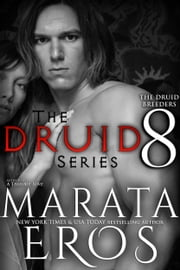 The Druid Breeders 8 ebook by Marata Eros