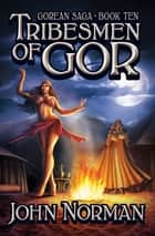 Tribesmen of Gor ebook by John Norman