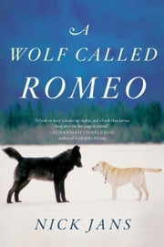 A Wolf Called Romeo ebook by Nick Jans