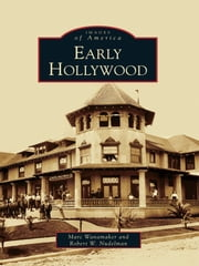 Early Hollywood ebook by Marc Wanamaker,Robert Nudelman