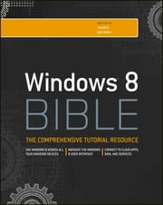 Windows 8 Bible ebook by Jim Boyce,Rob Tidrow