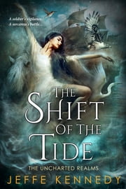 The Shift of the Tide ebook by Jeffe Kennedy