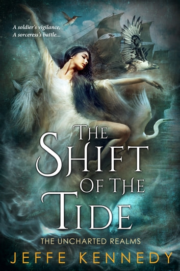 The Shift of the Tide e-bog by Jeffe Kennedy