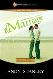 iMarriage Study Guide - Transforming Your Expectations ebook by Andy Stanley