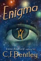 Enigma - Confederated Star Systems #2 ebook by Phyllis Irene Radford, C.F.Bentley