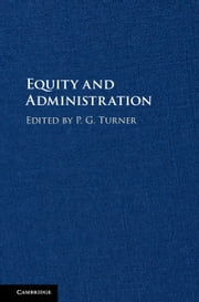 Equity and Administration ebook by P. G. Turner