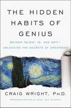 The Hidden Habits of Genius - Beyond Talent, IQ, and Grit—Unlocking the Secrets of Greatness 電子書 by Craig Wright