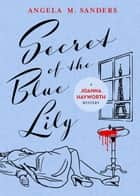 Secret of the Blue Lily - Vintage Clothing Series, #6 ebook by