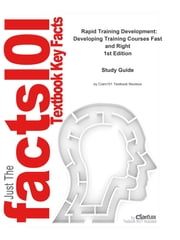 e-Study Guide for: Rapid Training Development: Developing Training Courses Fast and Right by George M. Piskurich, ISBN 9780470399774 ebook by Cram101 Textbook Reviews