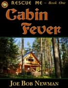 Cabin Fever ebook by Joe Bob Newman