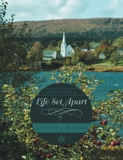 Poems of a Life Set Apart ebook by Kenneth J. Berthel