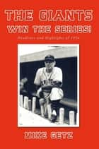 The Giants Win the Series! ebook by Mike Getz
