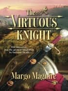 The Virtuous Knight ebook by Margo Maguire