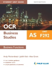 OCR Business Studies AS Student Unit Guide Unit F292 Business Functions ebook by Andy Mottershead,Judith Kelt