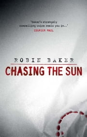 Chasing the Sun ebook by Robin Baker