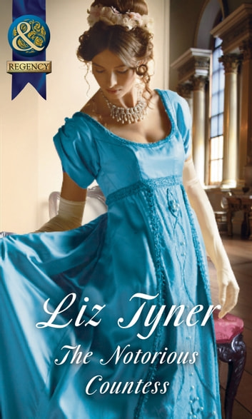 The Notorious Countess (Mills & Boon Historical) ebook by Liz Tyner