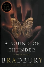 A Sound of Thunder and Other Stories ebook by Ray Bradbury