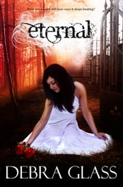Eternal ebook by Debra Glass