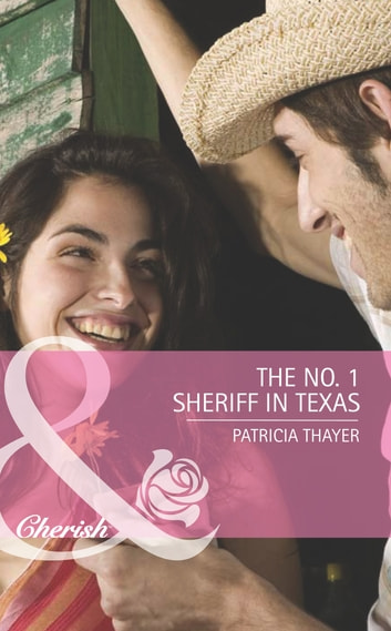 The No. 1 Sheriff in Texas (Mills & Boon Romance) (The Randell Brotherhood, Book 3) ebook by Patricia Thayer