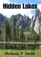 Hidden Lakes ebook by Melanie P. Smith