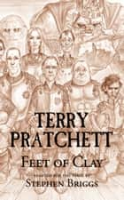 Feet of Clay ebook by Stephen  Briggs, Terry Pratchett