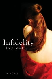 Infidelity ebook by Hugh Mackay