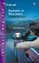Bachelor in Blue Jeans ebook by Lauren Nichols