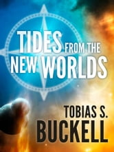 Tides From the New Worlds ebook by Tobias S. Buckell