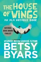 The House of Wings ebook by Betsy Byars