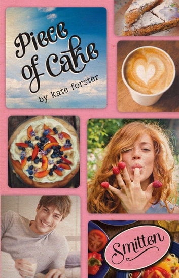Smitten: Piece of Cake ebook by Kate Forster