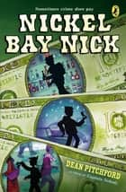 Nickel Bay Nick ebook by Dean Pitchford