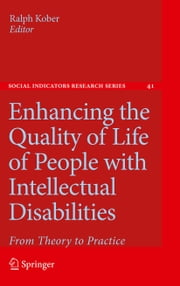 Enhancing the Quality of Life of People with Intellectual Disabilities - From Theory to Practice ebook by Ralph Kober