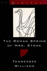 The Roman Spring of Mrs. Stone (New Directions Bibelot) ebook by Tennessee Williams