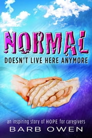 NORMAL Doesn't Live Here Anymore ebook by Barb Owen