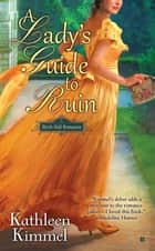 A Lady's Guide to Ruin ebook by Kathleen Kimmel