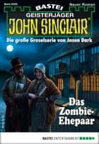 John Sinclair 2055 - Horror-Serie - Das Zombie-Ehepaar ebook by Jason Dark