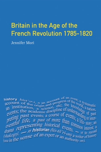 Britain in the age of the french revolution ebook by jennifer mori britain in the age of the french revolution 1785 1820 ebook by jennifer mori fandeluxe Images