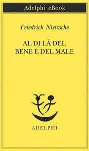 Al di là del bene e del male ebook by Friedrich Nietzsche