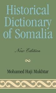 Historical Dictionary of Somalia ebook by Mohamed Haji Mukhtar