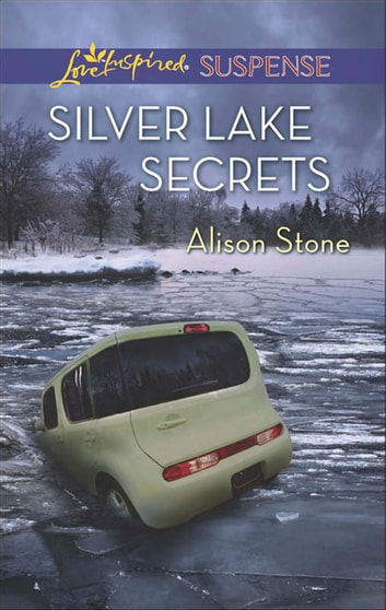 Silver Lake Secrets (Mills & Boon Love Inspired Suspense) ebook by Alison Stone
