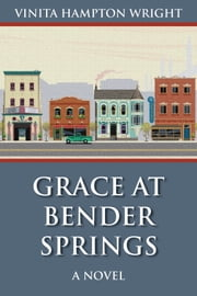 Grace at Bender Springs ebook by Vinita Hampton Wright