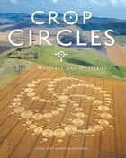 Crop Circles - Signs, Wonders and Mysteries ebook by Karen Alexander, Steve Alexander