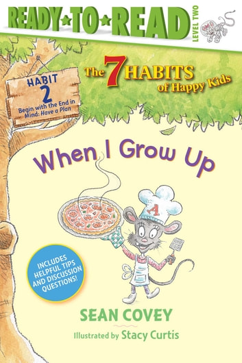 When I Grow Up: Habit 2 (with audio recording) (The 7 Habits of Happy Kids)