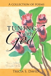 Tuning with God - A collection of poems ebook by Tricia S. David