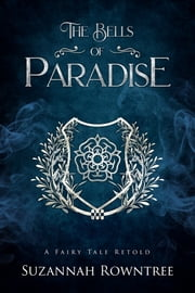 The Bells of Paradise ebook by Suzannah Rowntree