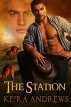 The Station ebook by Keira Andrews