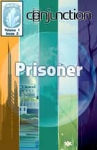 Conjunction: Prisoner ebook by E-Book