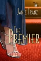 The Premier ebook by Janie Franz